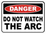 Accuform Signs 14 x 10 in. Adhesive Vinyl Sign - DANGER DO NOT WATCH THE ARC AMWLD001VS at Pollardwater
