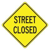 Accuform Signs 24 x 24 in. Engineer Grade Street Closed Sign in Yellow AFRW462RA at Pollardwater